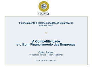 Financiamento à Internacionalização Empresarial Congresso ANJE *