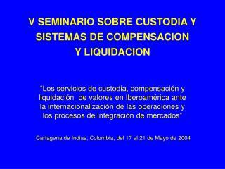 V SEMINARIO SOBRE CUSTODIA Y SISTEMAS DE COMPENSACION Y LIQUIDACION