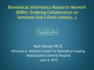 Karl Helmer Ph.D. Athinoula  A.  Martinos  Center for Biomedical Imaging,