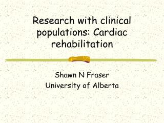 Research with clinical populations: Cardiac rehabilitation