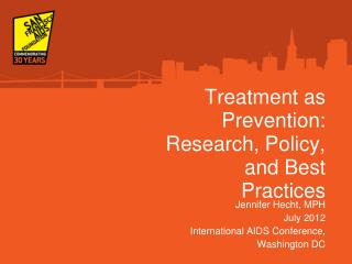 Treatment as Prevention: Research, Policy, and Best Practices