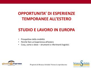 OPPORTUNITA' DI ESPERIENZE TEMPORANEE ALL'ESTERO STUDIO E LAVORO IN EUROPA