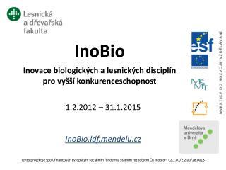 InoBio Inovace  biologických a lesnických disciplín  pro vyšší konkurenceschopnost