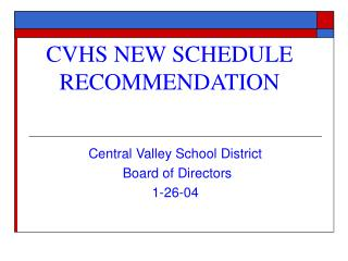 CVHS NEW SCHEDULE RECOMMENDATION
