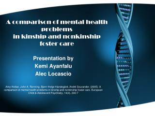 A comparison of mental health problems in kinship and nonkinship foster care