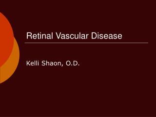 Retinal Vascular Disease