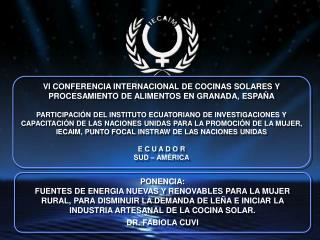 VI CONFERENCIA INTERNACIONAL DE COCINAS SOLARES Y PROCESAMIENTO DE ALIMENTOS EN GRANADA, ESPAÑA