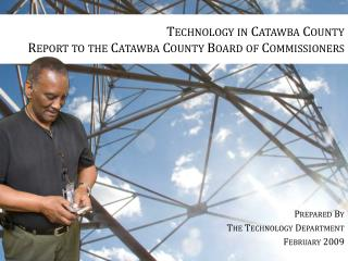Technology in Catawba County Report to the Catawba County Board of Commissioners