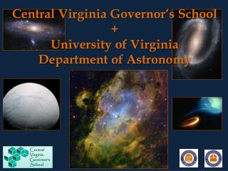 Central Virginia Governor�s School + University of Virginia  Department of Astronomy