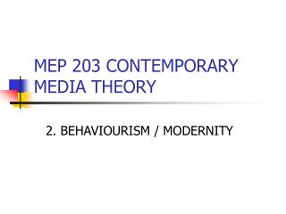 MEP 203 CONTEMPORARY MEDIA THEORY