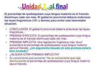 CONCLUSI ÓN:  El gobierno provincial debería endurecer las leyes lingüísticas…