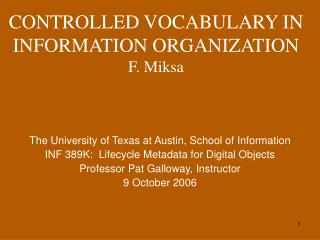 CONTROLLED VOCABULARY IN INFORMATION ORGANIZATION  F. Miksa