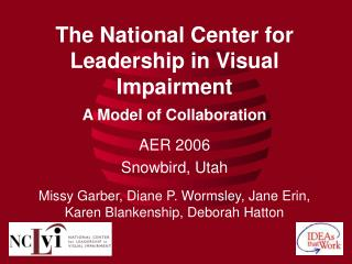 The National Center for Leadership in Visual Impairment