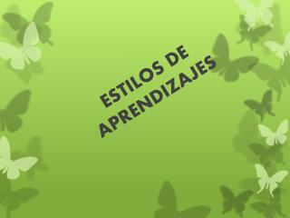 ESTILOS DE APRENDIZAJES