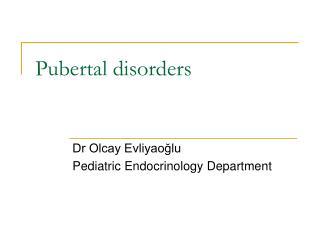 Pubertal disorders