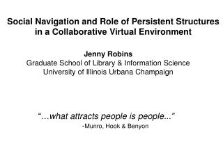 Social Navigation and Role of Persistent Structures in a Collaborative Virtual Environment
