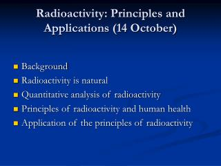Radioactivity: Principles and Applications (14 October)
