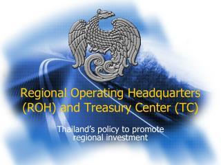 Regional Operating Headquarters ROH and Treasury Center TC