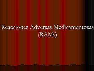 Reacciones Adversas Medicamentosas (RAMs)