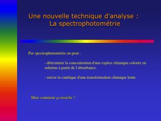 Une nouvelle technique d'analyse :  La spectrophotométrie