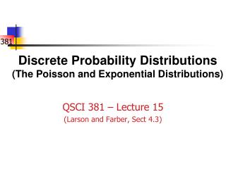 Discrete Probability Distributions  (The Poisson and Exponential Distributions)