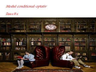 Modul conditional-optativ Clasa a VI-a