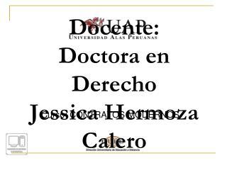 Docente: Doctora en Derecho Jessica Hermoza Calero