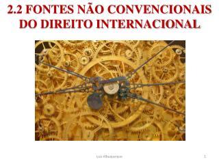 2.2 FONTES NÃO CONVENCIONAIS DO DIREITO INTERNACIONAL