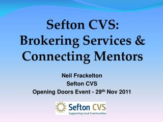 Sefton CVS: Brokering Services &  Connecting Mentors