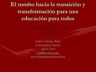 El rumbo hacia la transición y transformación para una educación para todos
