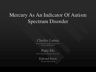 Mercury As An Indicator Of Autism Spectrum Disorder