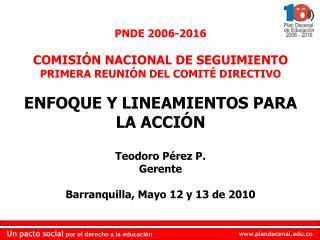 PNDE 2006-2016 COMISIÓN NACIONAL DE SEGUIMIENTO  PRIMERA REUNIÓN DEL COMITÉ DIRECTIVO