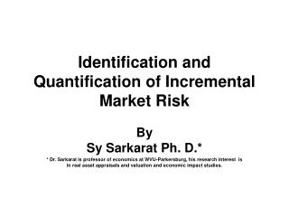 Identification and Quantification of Incremental Market Risk