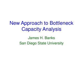New Approach to Bottleneck Capacity Analysis
