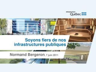 Soyons fiers de nos infrastructures publiques