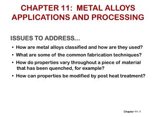 CHAPTER 11:  METAL ALLOYS APPLICATIONS AND PROCESSING