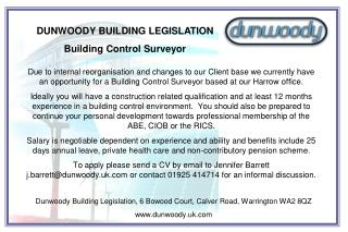 DUNWOODY BUILDING LEGISLATION Building Control Surveyor