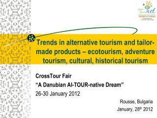 "CrossTour  Fair ""A  Danubian  Al-TOUR-native Dream"" 26-30 January 2012 Rousse, Bulgaria"