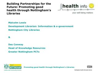 Building Partnerships for the Future: Promoting good health through Nottingham s Libraries