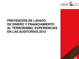 PREVENCIÓN DE LAVADO  DE DINERO Y FINANCIAMIENTO  AL TERRORISMO, EXPERIENCIAS