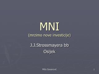 MNI (mrzimo nove investicije)
