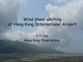 Wind shear alerting  at Hong Kong International Airport