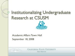 Institutionalizing Undergraduate Research at CSUSM