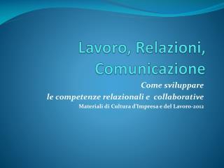 Lavoro, Relazioni, Comunicazione