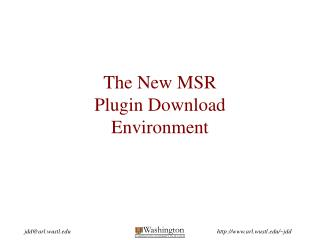 The New MSR Plugin Download Environment