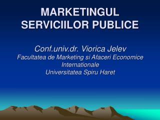 1.Serviciile către populaţie în România 2.Marketingul serviciilor publice
