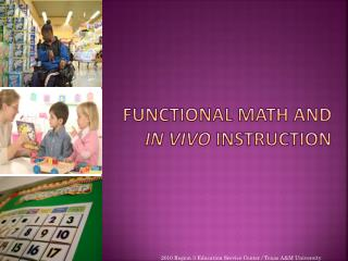 Functional Math and  In  V ivo  I nstruction