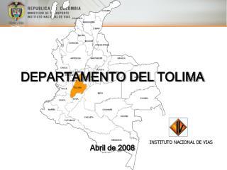 DEPARTAMENTO DEL TOLIMA  Abril de 2008