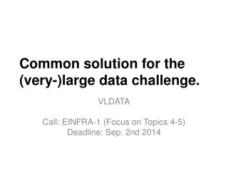 Common solution for the (very-)large data  challenge.