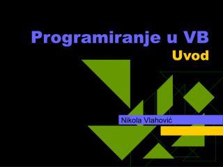 Programiranje u VB Uvod